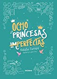Ocho princesas (im)perfectas: 135 (Narrativa singular)