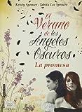 El Verano De Los Ángeles Oscuros: La promesa (ANGELES OSCUROS)