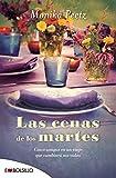 Las Cenas De Los Martes: Cinco amigas en un viaje que cambiará sus vidas. (EMBOLSILLO)