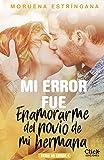 Mi error fue enamorarme del novio de mi hermana. Serie Mi error 4 (New Adult Romántica)