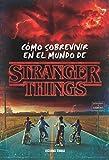 Stranger Things: Cómo sobrevivir en el mundo de Stranger Things
