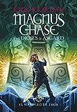 El martillo de Thor (Magnus Chase y los dioses de Asgard 2): La saga más épica del creador de Percy Jackson