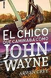 El chico que caminaba como John Wayne (ROMANTICA)