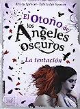 El Otoño De Los Ángeles Oscuros: La tentación (ANGELES OSCUROS)