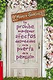 Se prohíbe mantener afectos desmedidos en la puerta de la pensión (Novela)