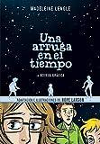 Una Arruga En El Tiempo: La Novela Gráfica /A Wrinkle in Time: The Graphic Novel
