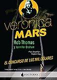 Verónica Mars El Concurso De Los Mil Dolares: 24 (Literatura Mágica)