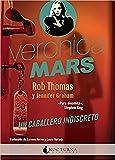 Verónica Mars. Un Caballero Indiscreto: 34 (Literatura Mágica)