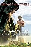 Siempre te encontraré: Las guerreras Maxwell 3 (Bestseller)