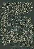 Cuentos Extraños Para Niños Peculiares/ Tales of the Peculiar