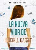 La Nueva Vida De Bluebell Gadsby: 36 (Narrativa singular)