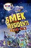 Smek para presidente: Smek 2