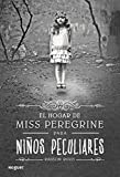 El hogar de Miss Peregrine para niños peculiares (Noguer Narrativa)