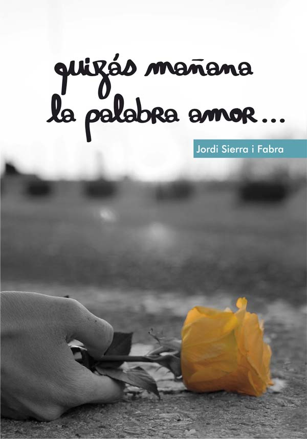 Quizás mañana la palabra amor, Jordi Sierra i Fabra – Reseña