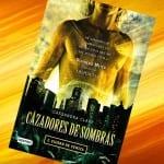 Cazadores de sombras Ciudad de ceniza, Cassandra Clare – Reseña