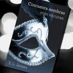 Cincuenta sombras más oscuras (libro), de E.L.James – Reseña