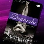 Desnuda, de Raine Miller – Reseña