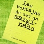Las ventajas de ser un marginado, de Stephen Chbosky – Reseña