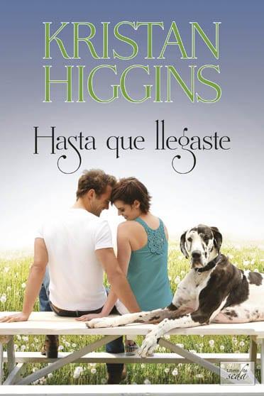Hasta que llegaste, de Kristan Higgins - Reseña