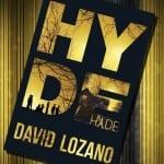 HYDE, de David Lozano – Reseña