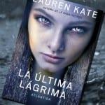 La última lágrima: Atlántida, de Lauren Kate – Reseña