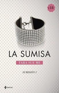 unademagiaporfavor-libro-novela-erotica-mayo-2014-esencia-La-sumisa-Sumision-1-Tara-Sue-Me-portada