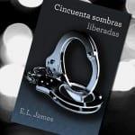 Cincuenta sombras liberadas (libro), de E.L.James – Reseña