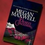 Deseo concedido, Megan Maxwell – Reseña