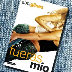 Si fueras mio, Abbi Glines – Reseña