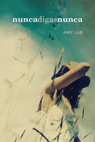 Nunca digas nunca, de Amy Lab - Reseña
