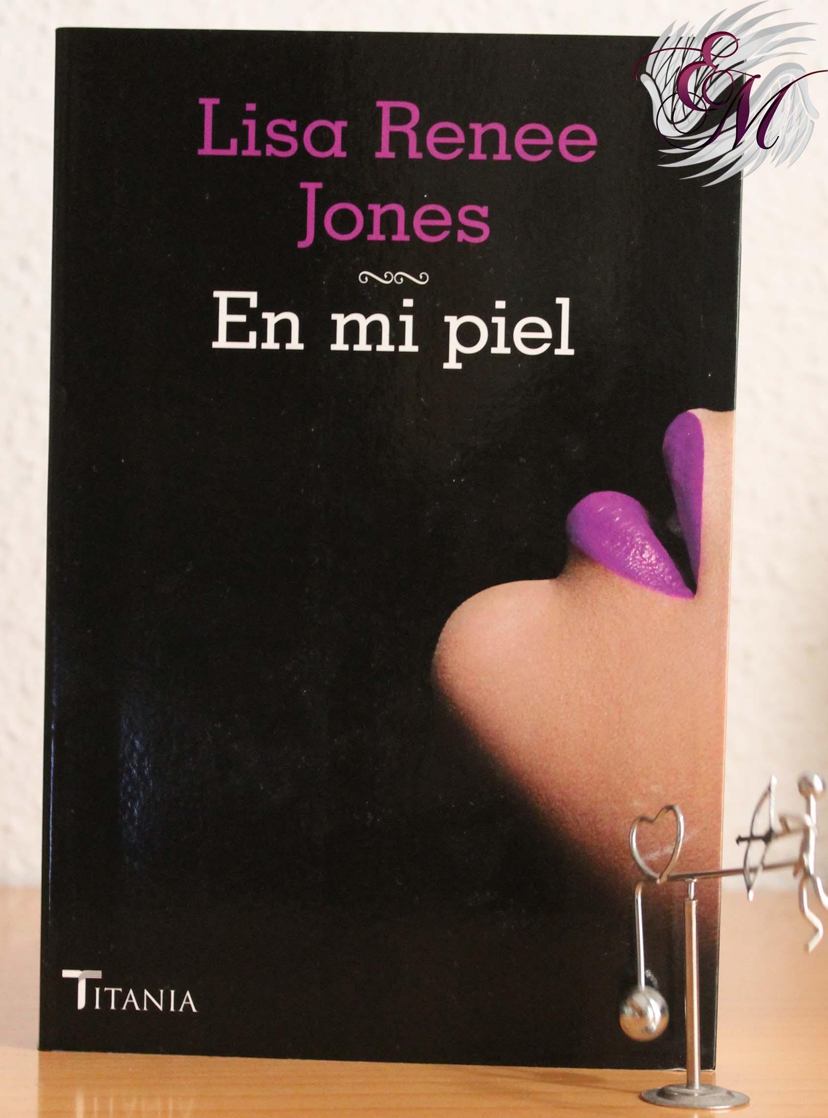 En mi piel, Lisa Renee Jones - Reseña