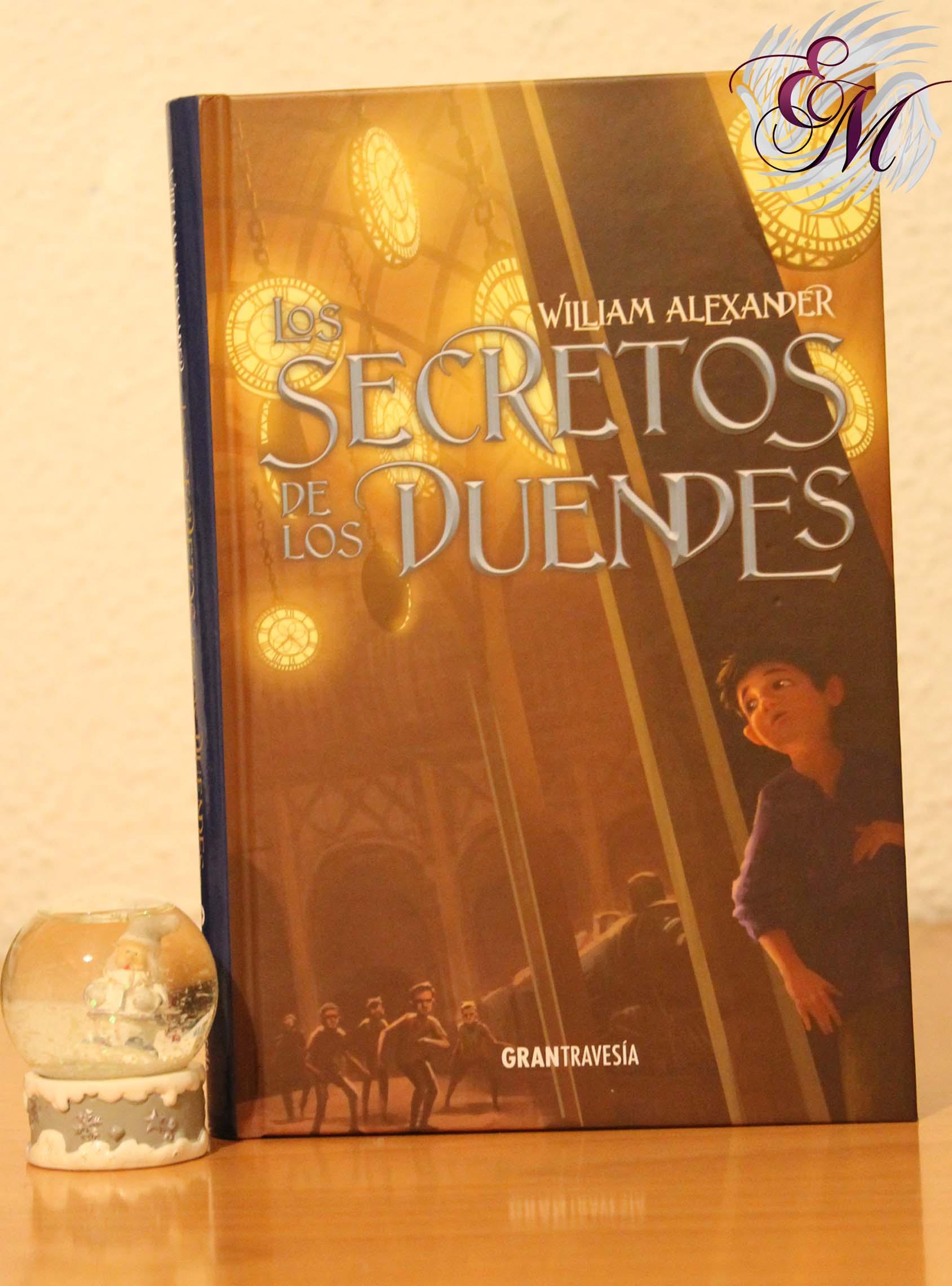 Los secretos de los duendes, de William Alexander – Reseña