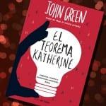 El teorema Katherine, de John Green – Reseña