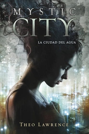 Mystic city, de Theo Lawrence - Reseña