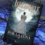 Iluminada por la luna, de Liz Carlyle – Reseña