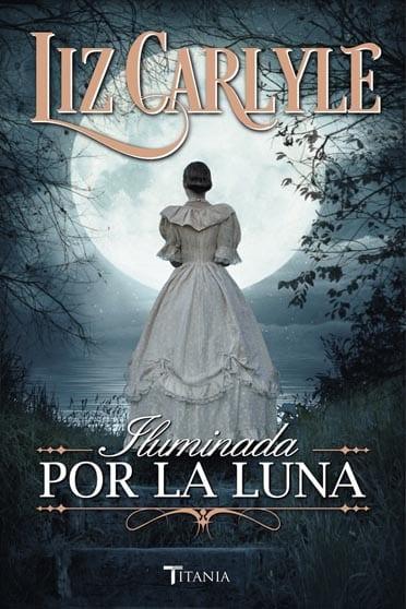 Iluminada por la luna, de Liz Carlyle - Reseña