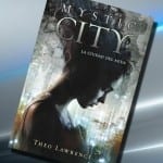 Mystic City, de Theo Lawrence – Reseña