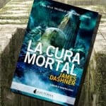 La cura mortal, de James Dashner – Reseña