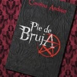 Pie de bruja, de Carolina Andújar – Reseña