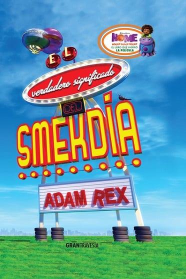 El verdadero significado del Smekdia, de Adam Rex - Reseña
