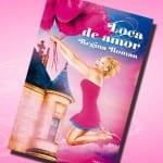 Loca de amor, de Regina Roman – Reseña