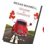 Sígueme la corriente, Megan Maxwell – Reseña