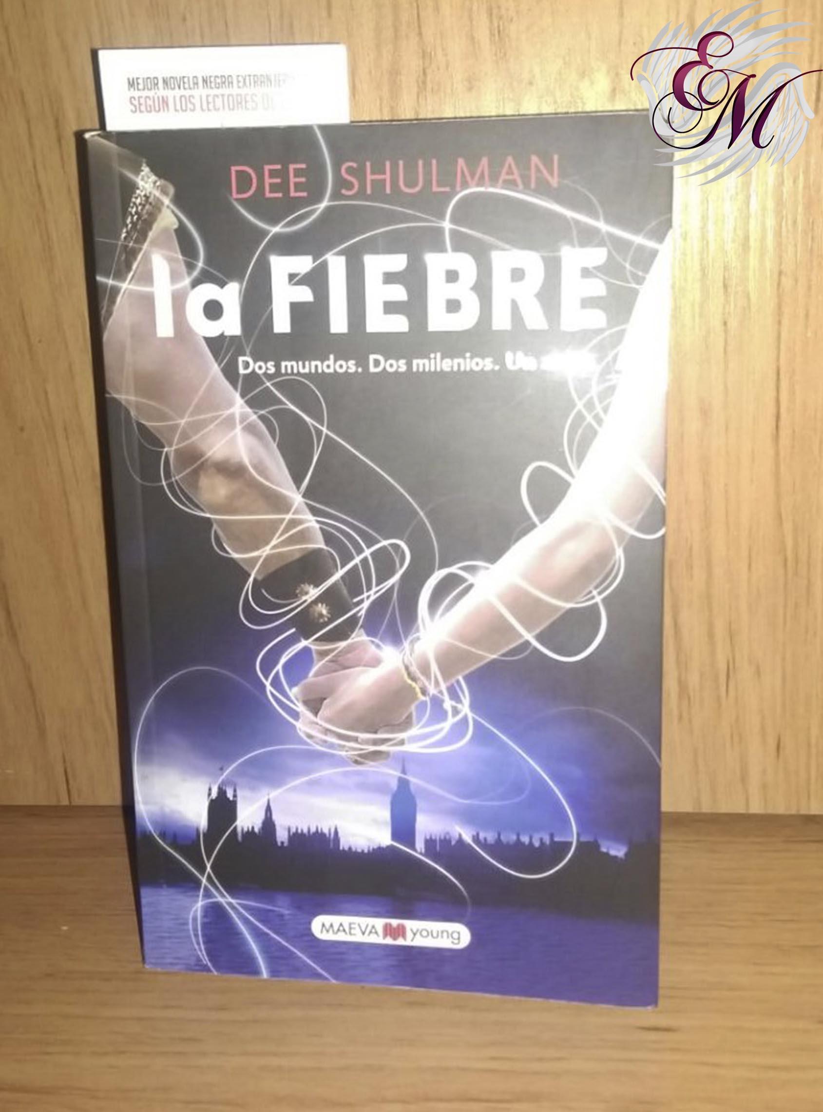 La fiebre, de Dee Shulman - Reseña
