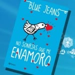 No sonrías que me enamoro, de Blue Jeans – Reseña