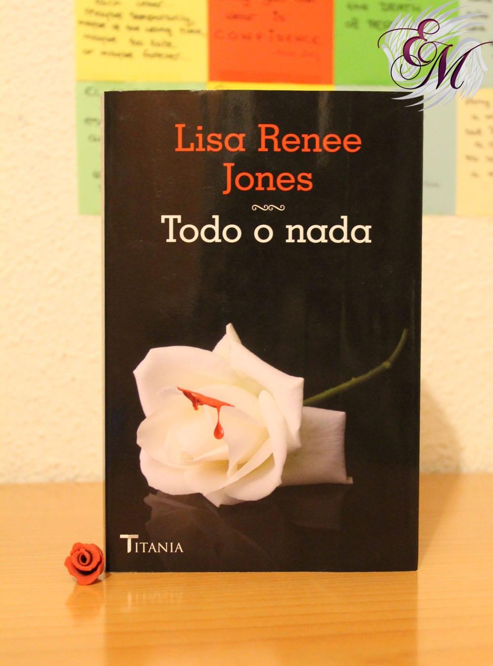 Todo o nada, Lisa Renee Jones - Reseña