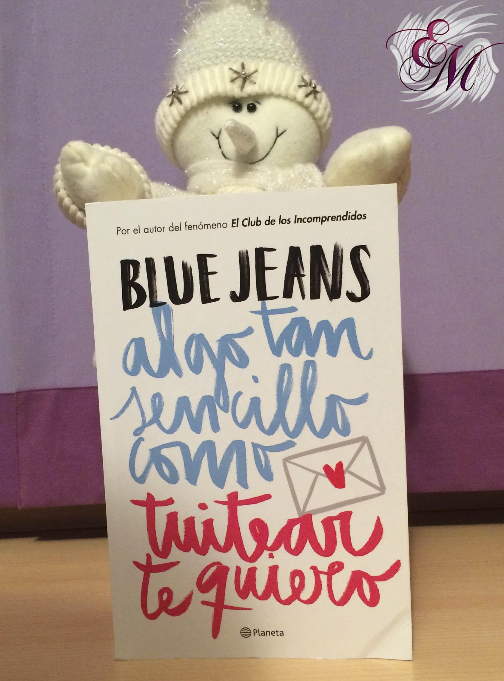 Algo tan sencillo como tuitear te quiero, de Blue Jeans - Reseña