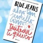 Algo tan sencillo como tuitear te quiero, de Blue Jeans – Reseña