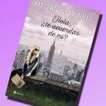 Hola ¿Te acuerdas de mí?, Megan Maxwell – Reseña