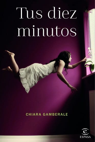 Tus diez minutos, de Chiara Gamberale - Reseña