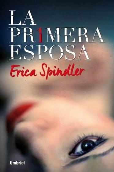 La primera esposa, de Erica Spindler - Reseña